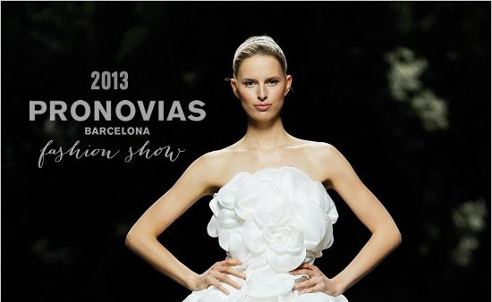 Pronovias Wedding Fashion-Show 2013...